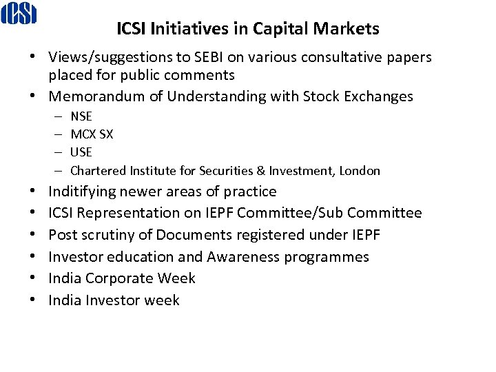 ICSI Initiatives in Capital Markets • Views/suggestions to SEBI on various consultative papers placed