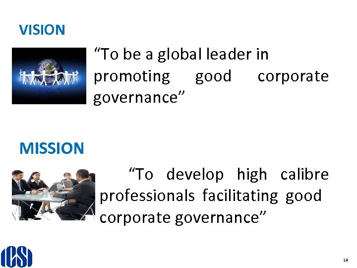 """Corporate VISION Governance and Sustainability """"To be a global leader in promoting good corporate"""