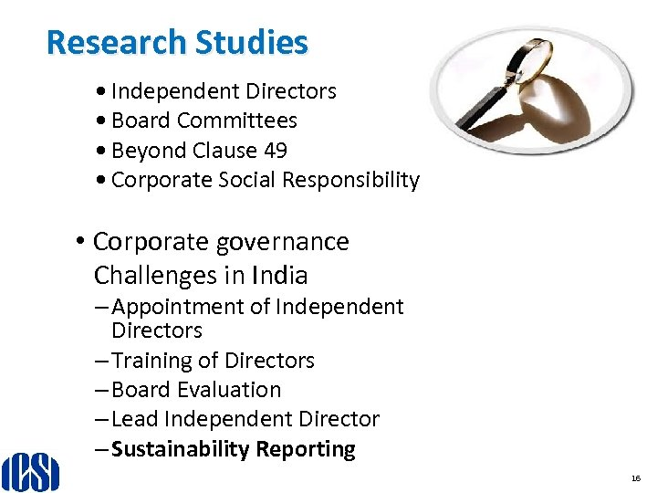 Research Studies • Independent Directors • Board Committees • Beyond Clause 49 • Corporate