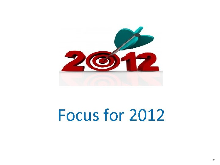 Focus for 2012 17