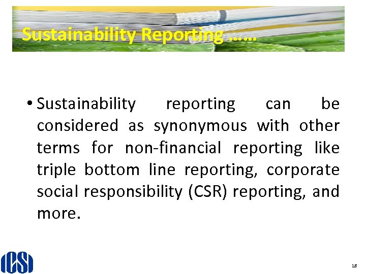 Sustainability Reporting …… • Sustainability reporting can be considered as synonymous with other terms