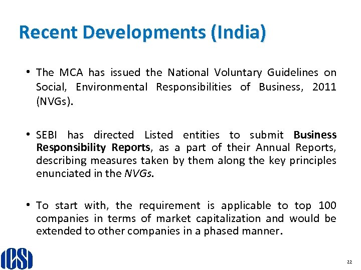 Recent Developments (India) • The MCA has issued the National Voluntary Guidelines on Social,