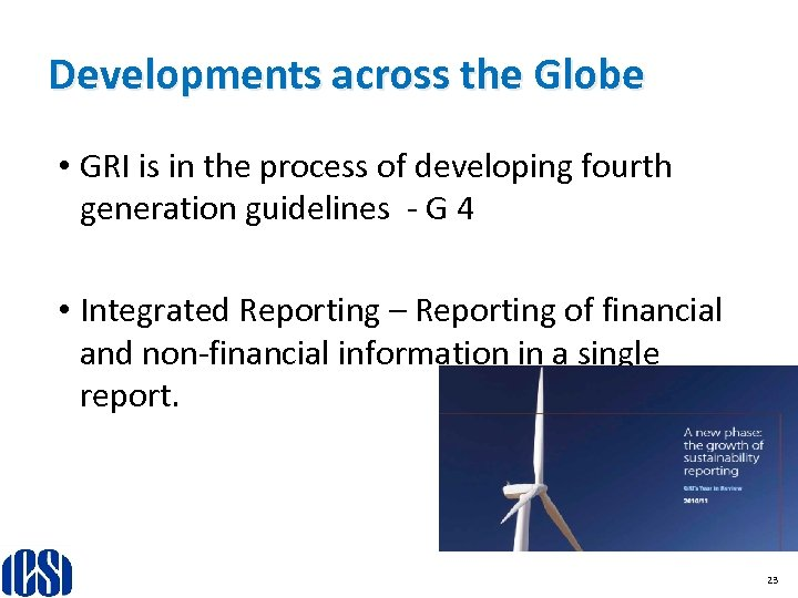 Developments across the Globe • GRI is in the process of developing fourth generation