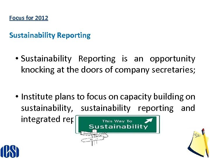 Focus for 2012 Sustainability Reporting • Sustainability Reporting is an opportunity knocking at the