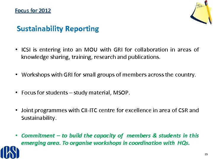Focus for 2012 Sustainability Reporting • ICSI is entering into an MOU with GRI