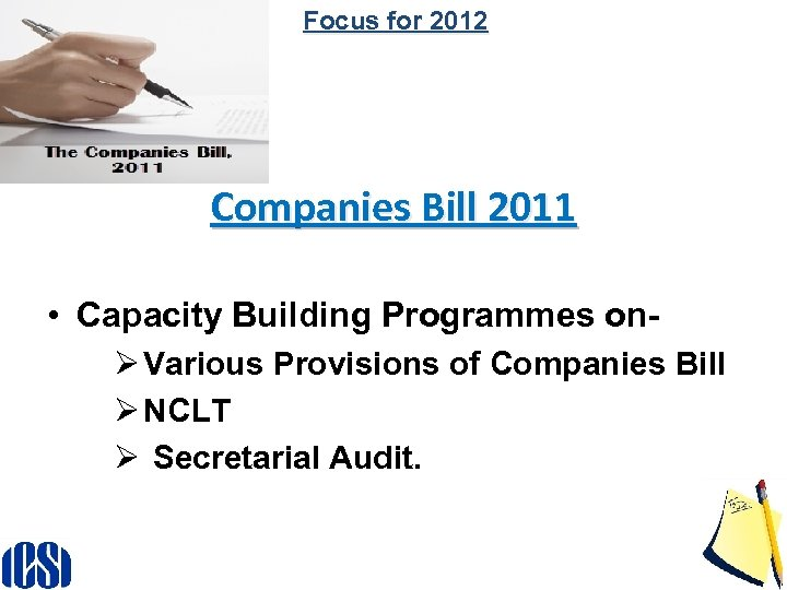 Focus for 2012 Companies Bill 2011 • Capacity Building Programmes onØ Various Provisions of
