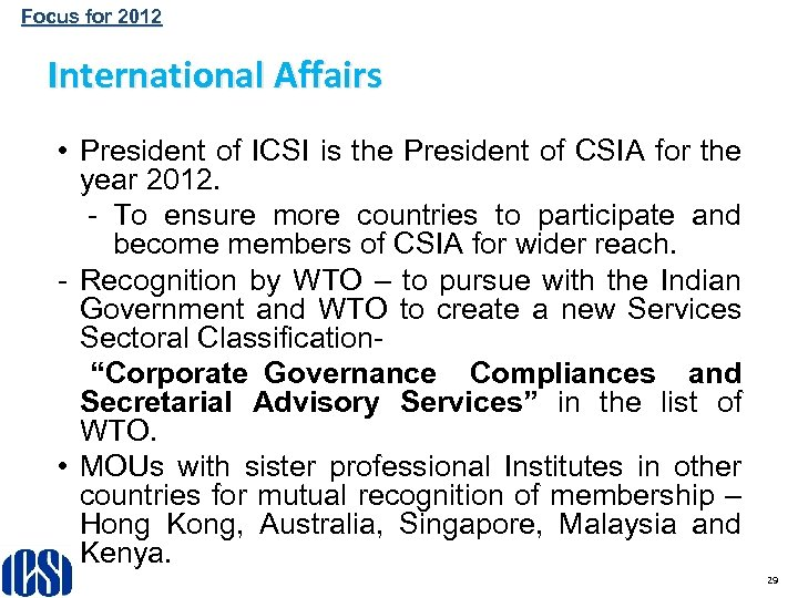 Focus for 2012 International Affairs • President of ICSI is the President of CSIA