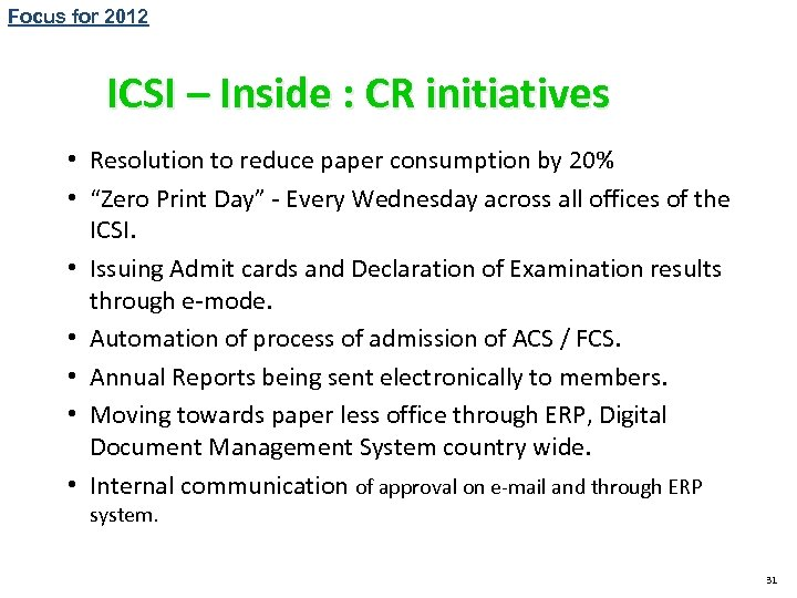 Focus for 2012 ICSI – Inside : CR initiatives • Resolution to reduce paper