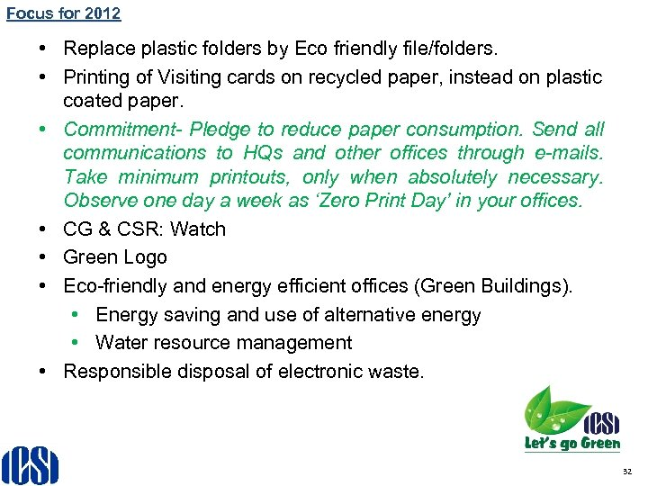 Focus for 2012 • Replace plastic folders by Eco friendly file/folders. ICSI - GREEN