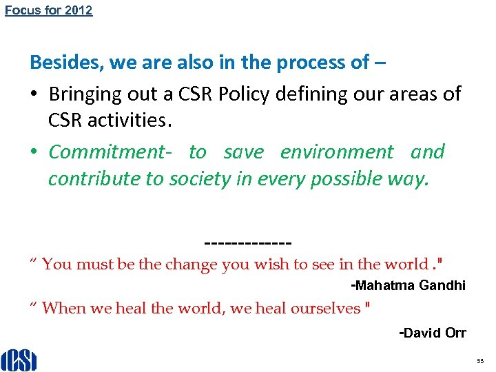 Focus for 2012 ICSI GREEN INITIATIVES Besides, we are also in the process of