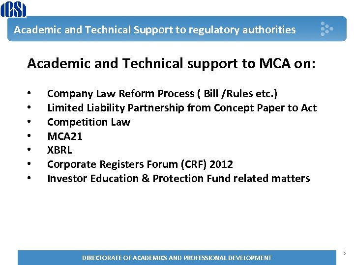 Academic and Technical Support to regulatory authorities Academic and Technical support to MCA on: