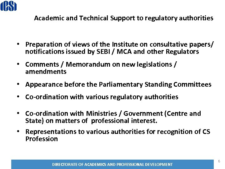 Academic and Technical regulatory Academic and Technical Support to. Support authorities to regulatory authorities