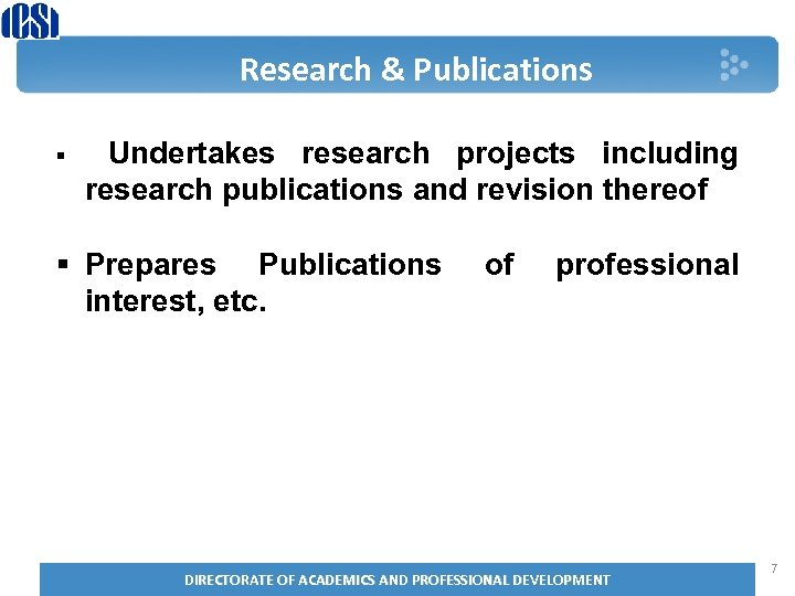 Research & Publications § Undertakes research projects including research publications and revision thereof §