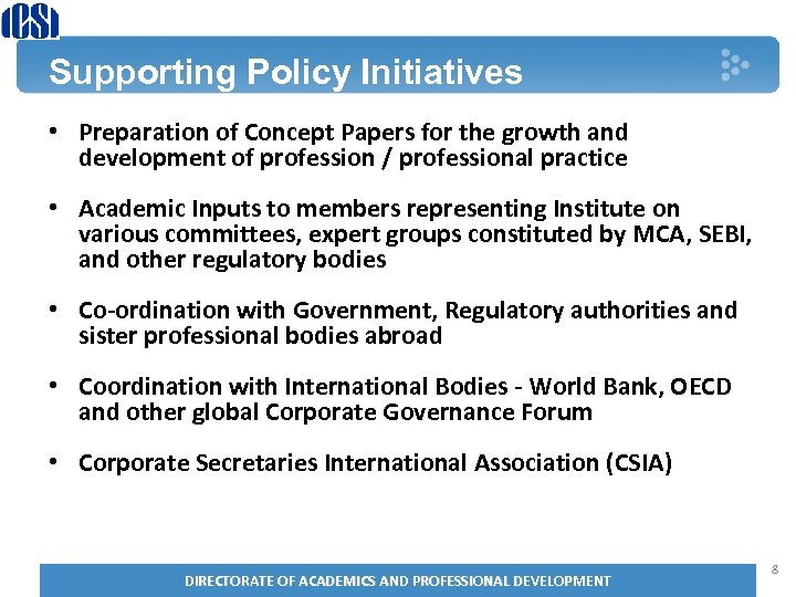 Supporting Policy Initiatives • Preparation of Concept Papers for the growth and development of