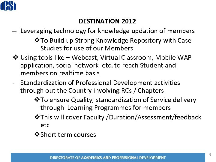 Destination 2020 ESTINATION 2012 D – Leveraging technology for knowledge updation of members v.