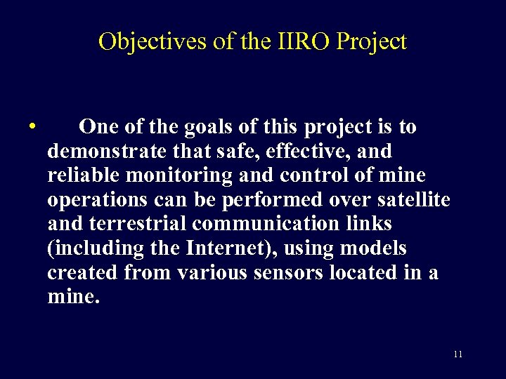 Objectives of the IIRO Project • One of the goals of this project is