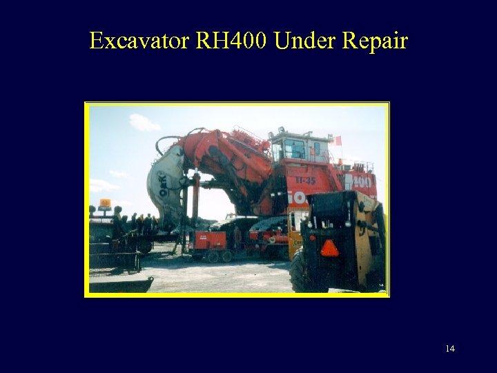 Excavator RH 400 Under Repair 14