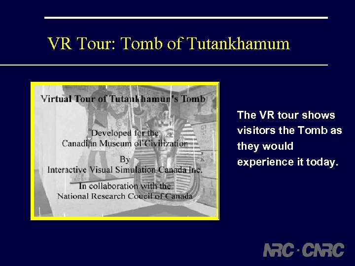 VR Tour: Tomb of Tutankhamum The VR tour shows visitors the Tomb as they