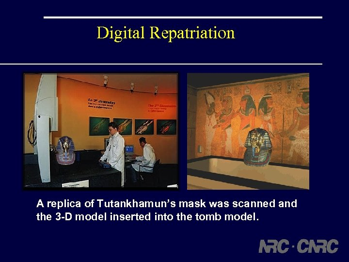 Digital Repatriation A replica of Tutankhamun's mask was scanned and the 3 -D model
