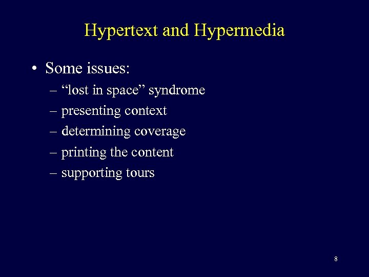 """Hypertext and Hypermedia • Some issues: – """"lost in space"""" syndrome – presenting context"""