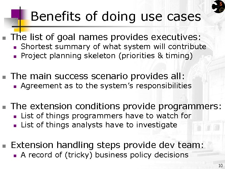 Benefits of doing use cases n The list of goal names provides executives: n