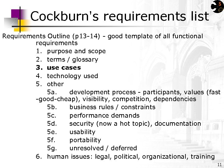 Cockburn's requirements list Requirements Outline (p 13 -14) - good template of all functional