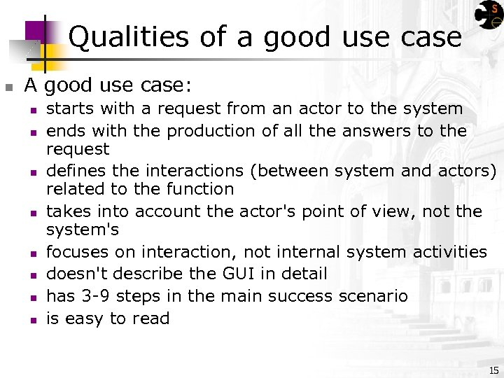 Qualities of a good use case n A good use case: n n n
