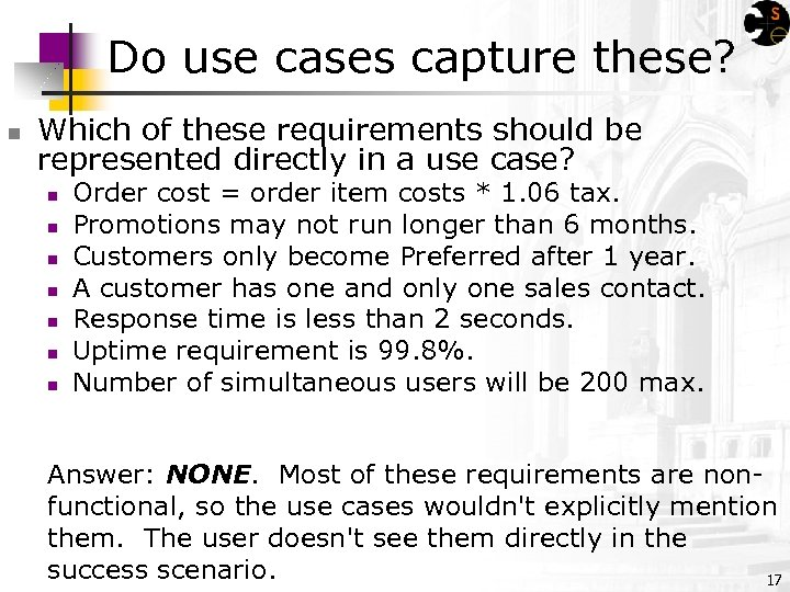 Do use cases capture these? n Which of these requirements should be represented directly