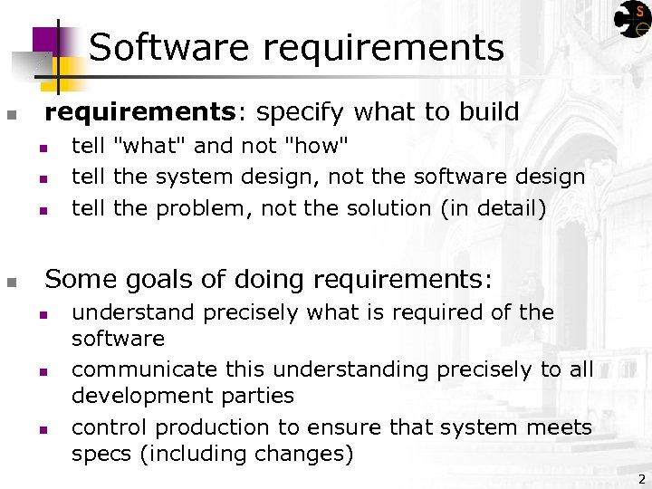 Software requirements n requirements: specify what to build n n tell