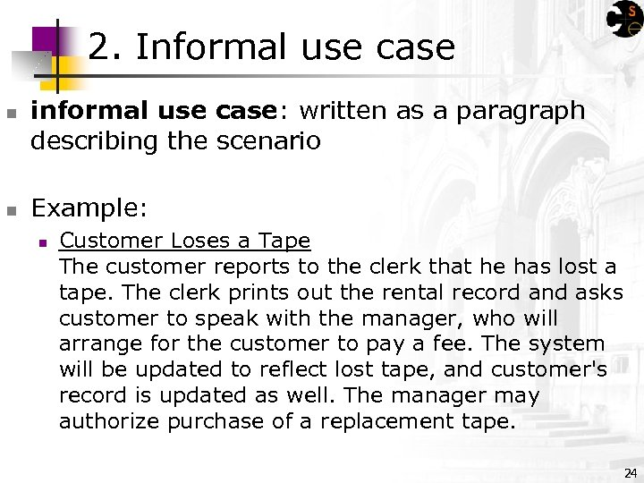 2. Informal use case n n informal use case: written as a paragraph describing
