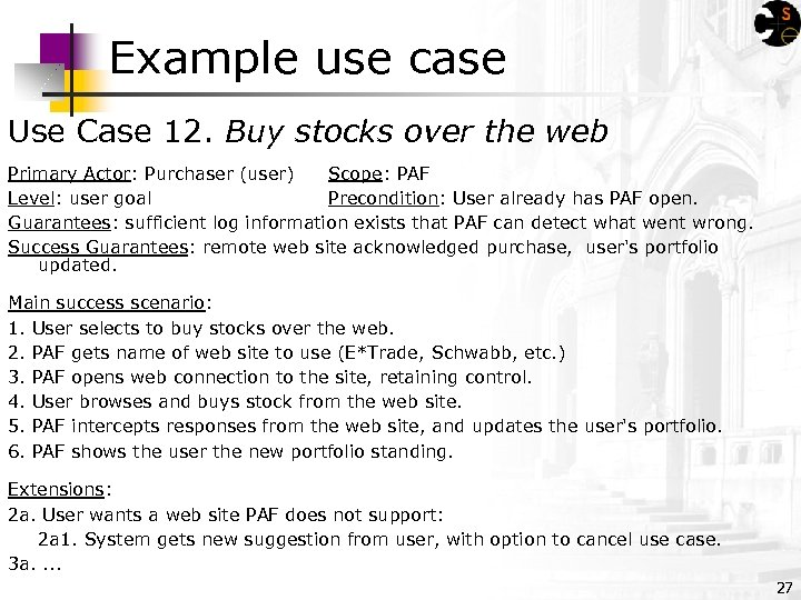 Example use case Use Case 12. Buy stocks over the web Primary Actor: Purchaser