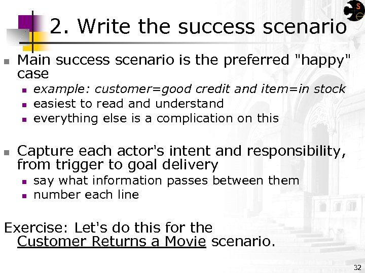 2. Write the success scenario n Main success scenario is the preferred