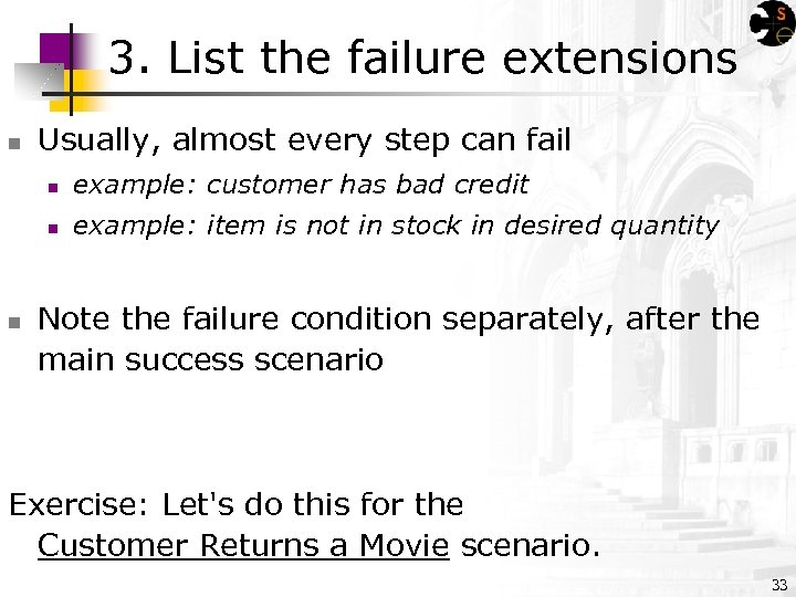 3. List the failure extensions n Usually, almost every step can fail n n