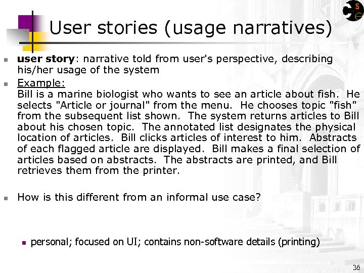User stories (usage narratives) n n n user story: narrative told from user's perspective,