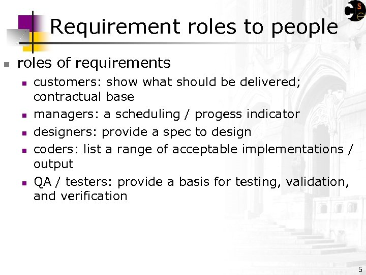 Requirement roles to people n roles of requirements n n n customers: show what