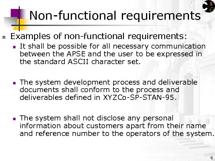 Non-functional requirements n Examples of non-functional requirements: n n n It shall be possible