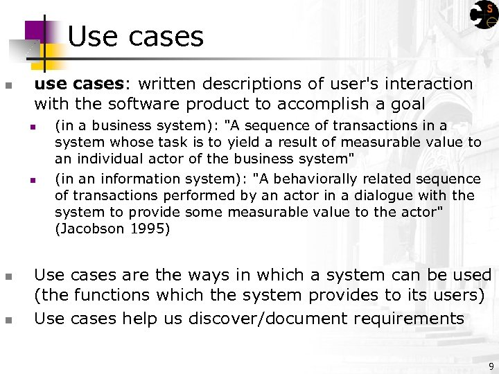 Use cases n use cases: written descriptions of user's interaction with the software product