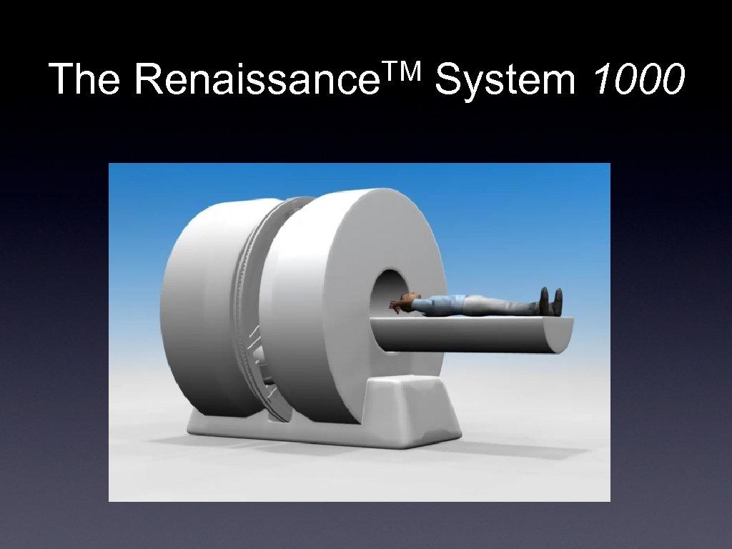 The TM Renaissance System 1000