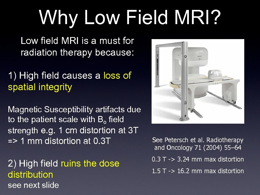 Why Low Field MRI? Low field MRI is a must for radiation therapy because: