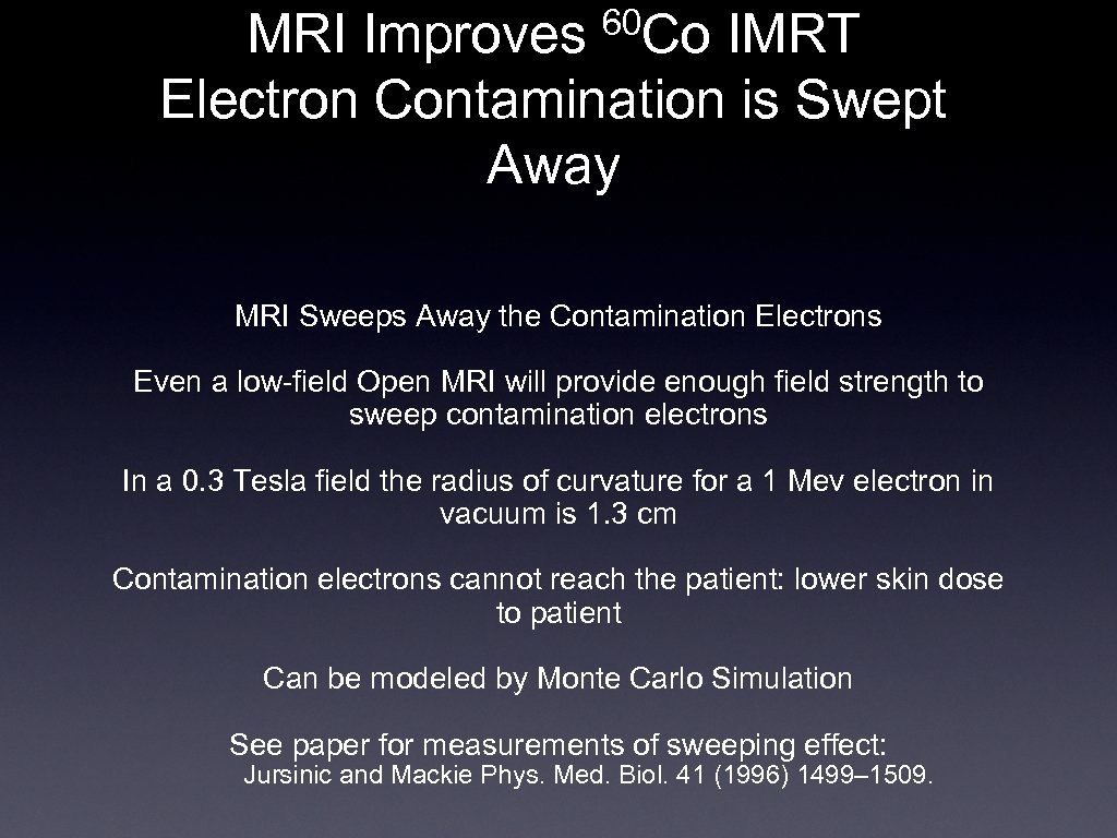 MRI Improves 60 Co IMRT Electron Contamination is Swept Away MRI Sweeps Away the