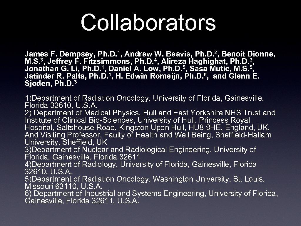 Collaborators James F. Dempsey, Ph. D. 1, Andrew W. Beavis, Ph. D. 2, Benoit