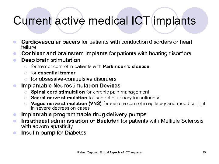 Current active medical ICT implants Cardiovascular pacers for patients with conduction disorders or heart