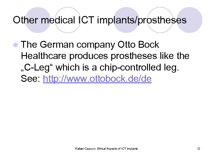 Other medical ICT implants/prostheses l The German company Otto Bock Healthcare produces prostheses like