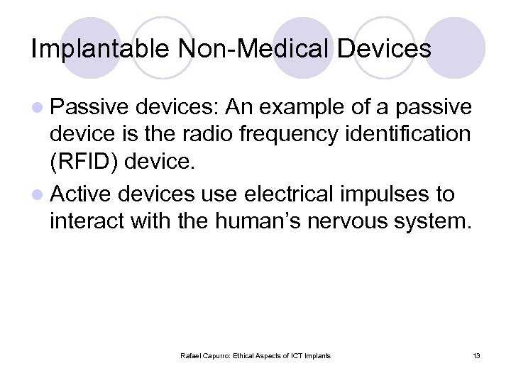 Implantable Non-Medical Devices l Passive devices: An example of a passive device is the