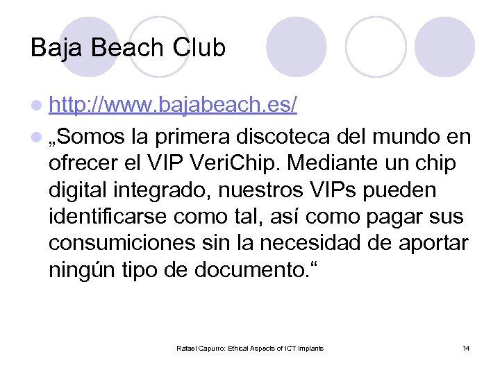 """Baja Beach Club l http: //www. bajabeach. es/ l """"Somos la primera discoteca del"""