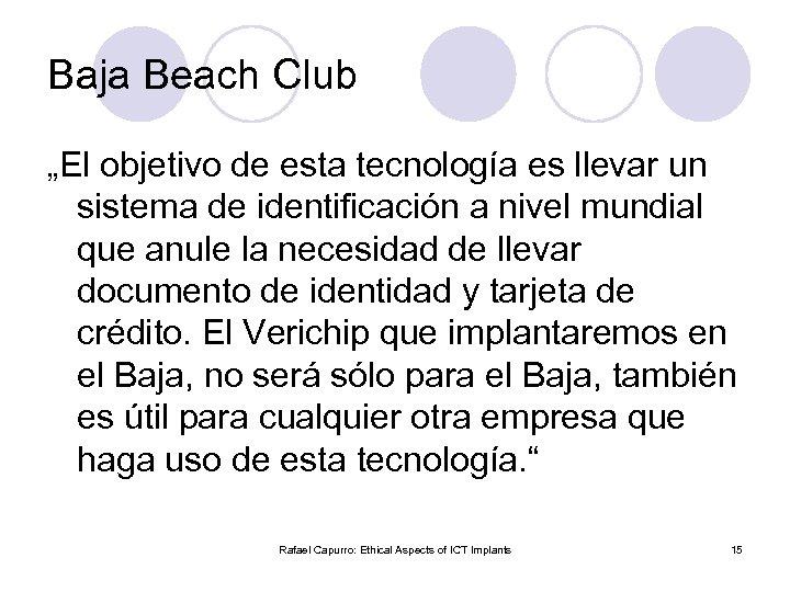 """Baja Beach Club """"El objetivo de esta tecnología es llevar un sistema de identificación"""
