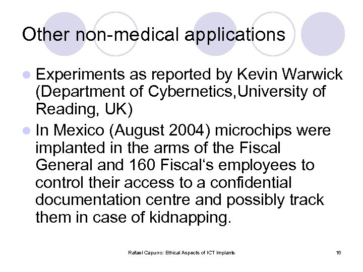 Other non-medical applications l Experiments as reported by Kevin Warwick (Department of Cybernetics, University