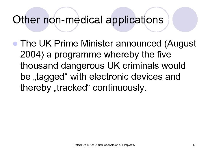Other non-medical applications l The UK Prime Minister announced (August 2004) a programme whereby