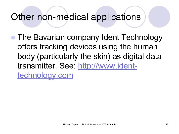 Other non-medical applications l The Bavarian company Ident Technology offers tracking devices using the