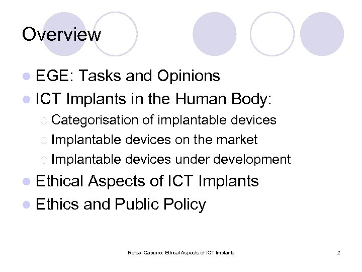 Overview l EGE: Tasks and Opinions l ICT Implants in the Human Body: ¡